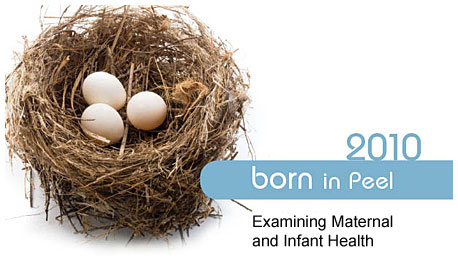 Born in Peel: Examining Maternal and Infant Health